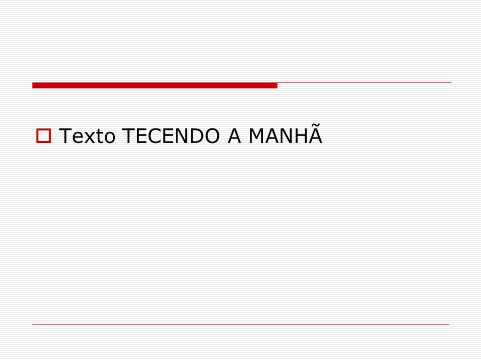 Texto TECENDO A MANHÃ