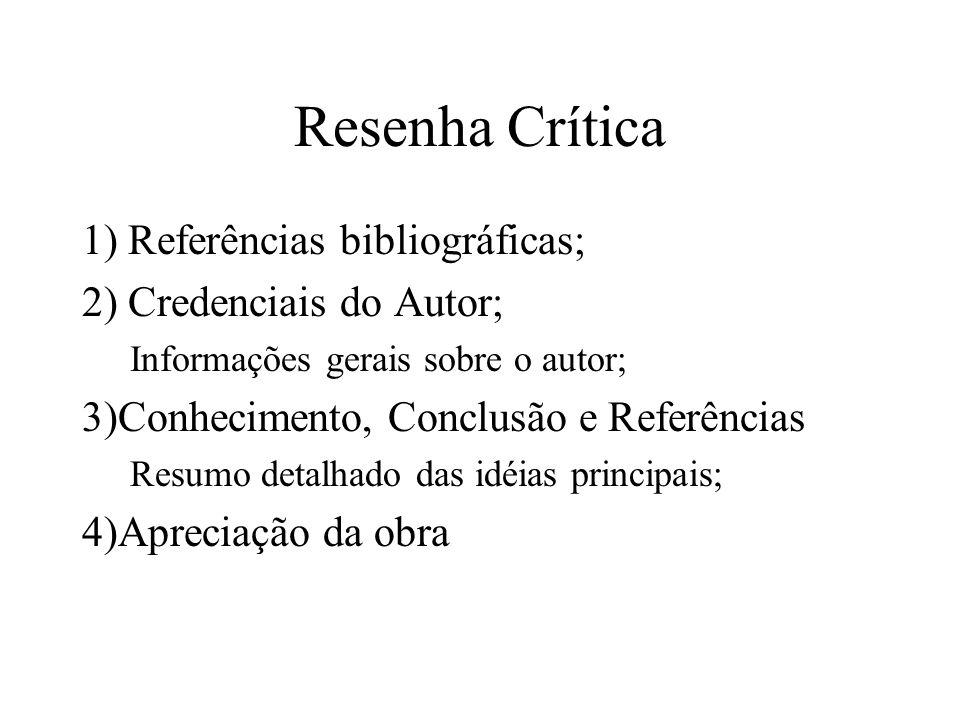Resenha Crítica 1) Referências bibliográficas; 2) Credenciais do Autor; Informações gerais sobre o autor; 3)Conhecimento, Conclusão e Referências Resu