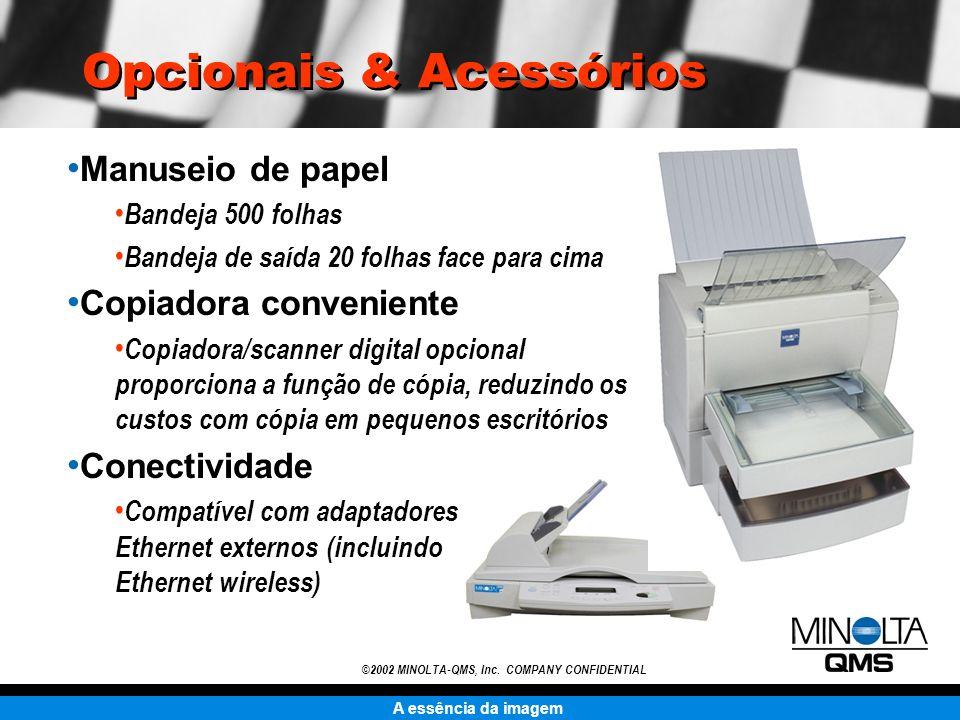 A essência da imagem ©2002 MINOLTA-QMS, Inc. COMPANY CONFIDENTIAL Opcionais & Acessórios Manuseio de papel Bandeja 500 folhas Bandeja de saída 20 folh