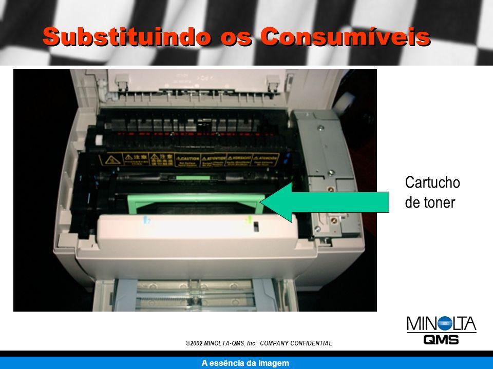 A essência da imagem ©2002 MINOLTA-QMS, Inc. COMPANY CONFIDENTIAL Substituindo os Consumíveis Cartucho de toner