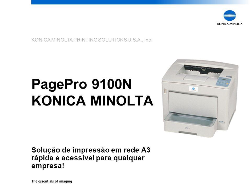 KONICA MINOLTA PRINTING SOLUTIONS U.S.A., Inc. PagePro 9100N KONICA MINOLTA Solução de impressão em rede A3 rápida e acessível para qualquer empresa!