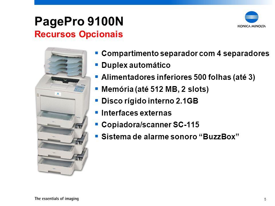 5 PagePro 9100N Recursos Opcionais Compartimento separador com 4 separadores Duplex automático Alimentadores inferiores 500 folhas (até 3) Memória (at