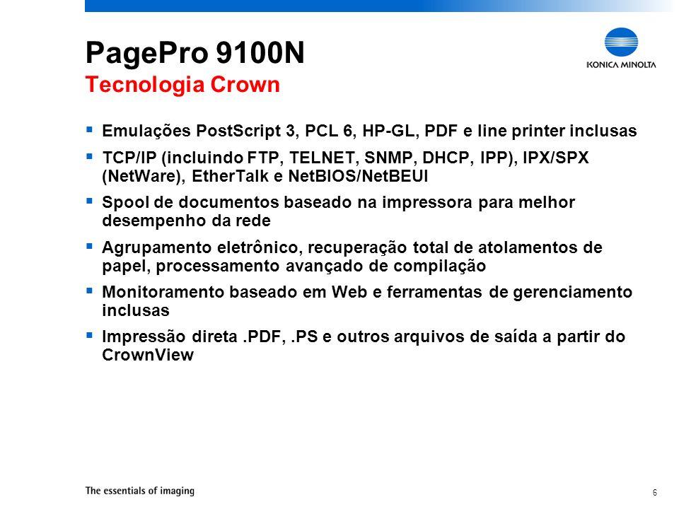 6 PagePro 9100N Tecnologia Crown Emulações PostScript 3, PCL 6, HP-GL, PDF e line printer inclusas TCP/IP (incluindo FTP, TELNET, SNMP, DHCP, IPP), IP
