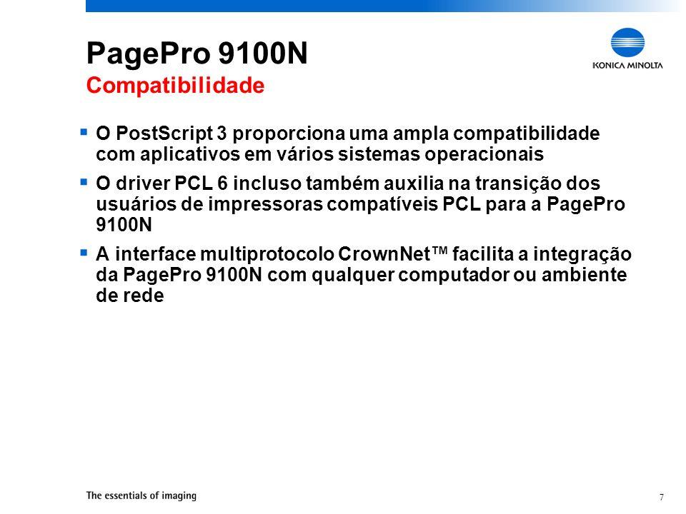 7 PagePro 9100N Compatibilidade O PostScript 3 proporciona uma ampla compatibilidade com aplicativos em vários sistemas operacionais O driver PCL 6 in