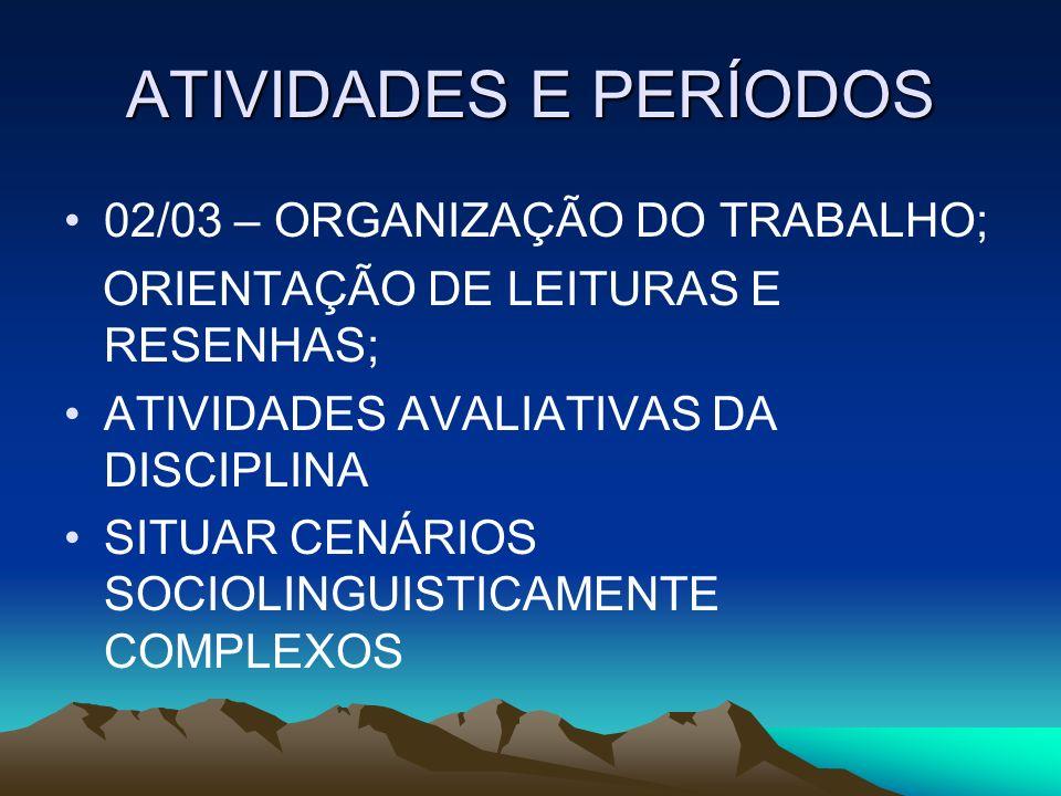 ATIVIDADES E PERÍODOS 02/03 – ORGANIZAÇÃO DO TRABALHO; ORIENTAÇÃO DE LEITURAS E RESENHAS; ATIVIDADES AVALIATIVAS DA DISCIPLINA SITUAR CENÁRIOS SOCIOLI