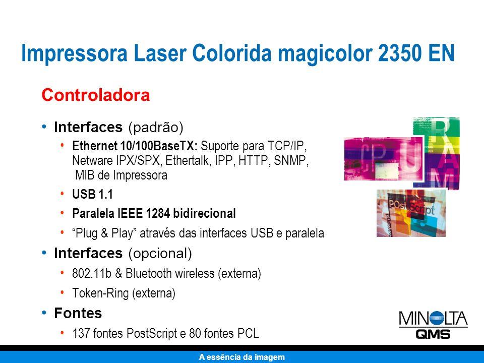 A essência da imagem PageScope Light Gerenciamento baseado em Web para estado e configuração em tempo real PageScope Net Care Software de administração de rede SNMP e MIB de impressora Drivers de Impressora Suporte para Windows XP/2000/NT4/Me/98/95; Mac OS9/OSX; Unix; Linux Controladora Gerenciamento de Impressora PageScope Light para um conveniente monitoramento baseado em Web Impressora Laser Colorida magicolor 2350 EN