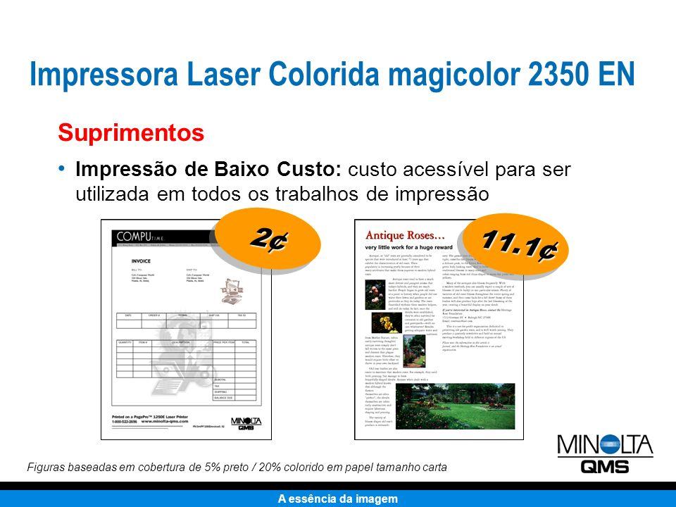 A essência da imagem Uma Comparação Competitiva Os itens em NEGRITO indicam o melhor em sua classe Impressora M-Q magicolor 2350 EN HP LaserJet 2500N Lexmark C720n Preço Final $ $1,099 $1,499 $1,541 Veloc.