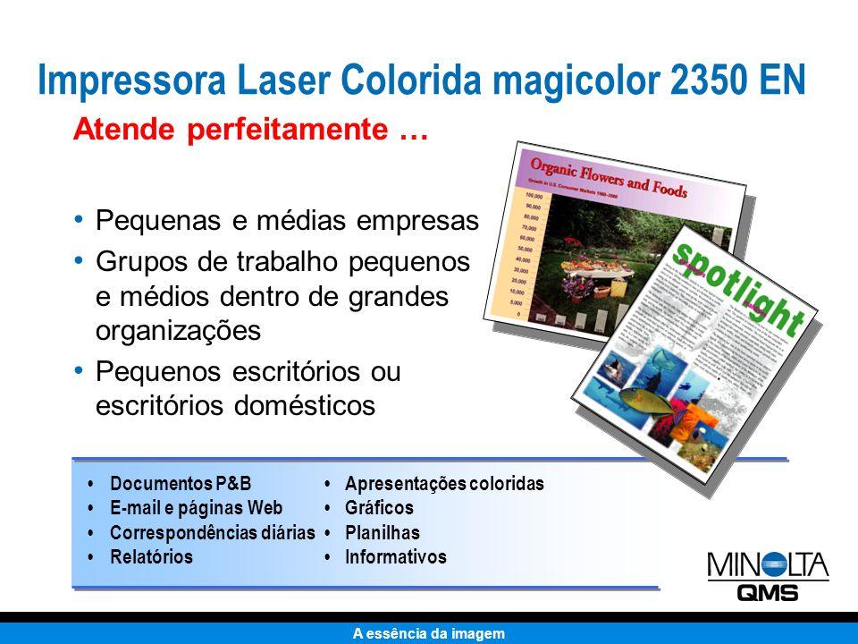 A essência da imagem Até 4 ppm Até 18 ppm Até 9600 x 600 dpi 200 folhas Até tamanho ofício 128 MB PC & Macintosh PostScript 3, PCL 6 (c/ PJL), PDF Ethernet (10/100BaseTX), USB, Paralela Características Padrão Veloc.