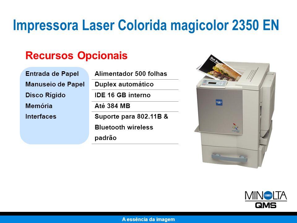 A essência da imagem Substitui a magicolor 2210 GN Preço final estimado (US$) Tamanho - Volume Tamanho - Espaço Peso Resolução Interfaces Emulações Velocidade – Color / P&B Ciclo de Trabalho RAM – Padrão / Máx.