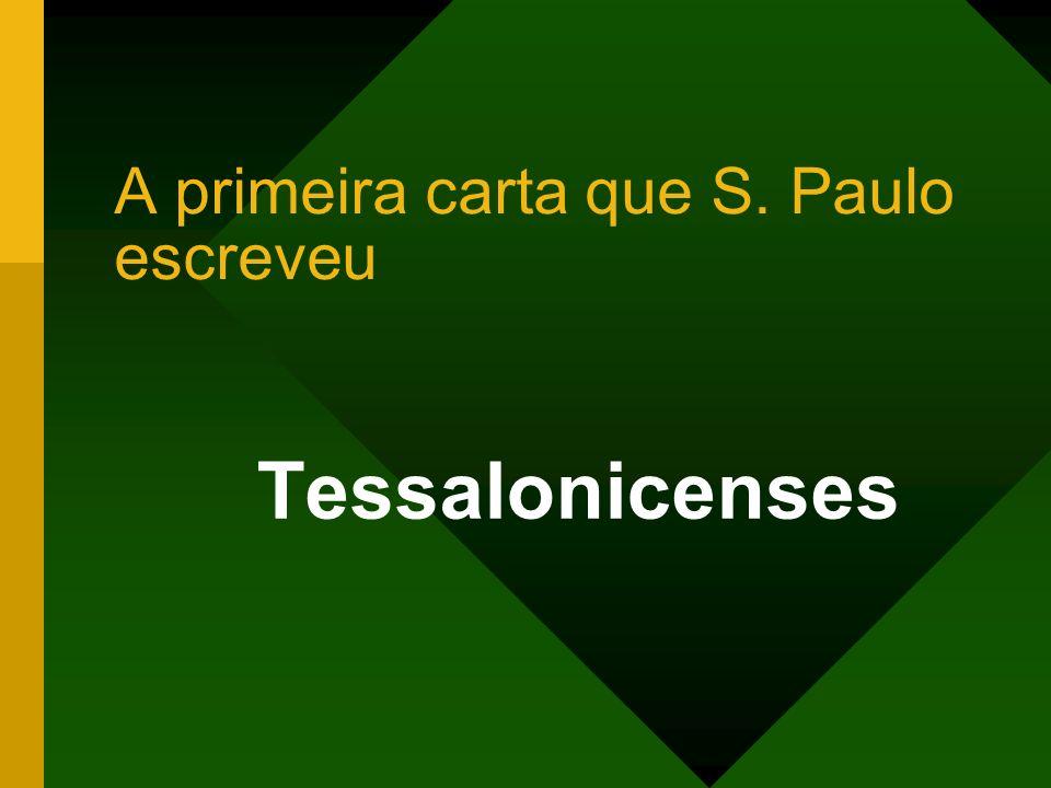 A primeira carta que S. Paulo escreveu Tessalonicenses