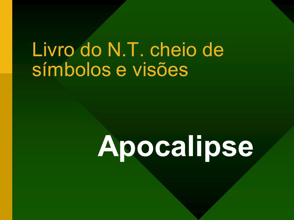 Livro do N.T. cheio de símbolos e visões Apocalipse