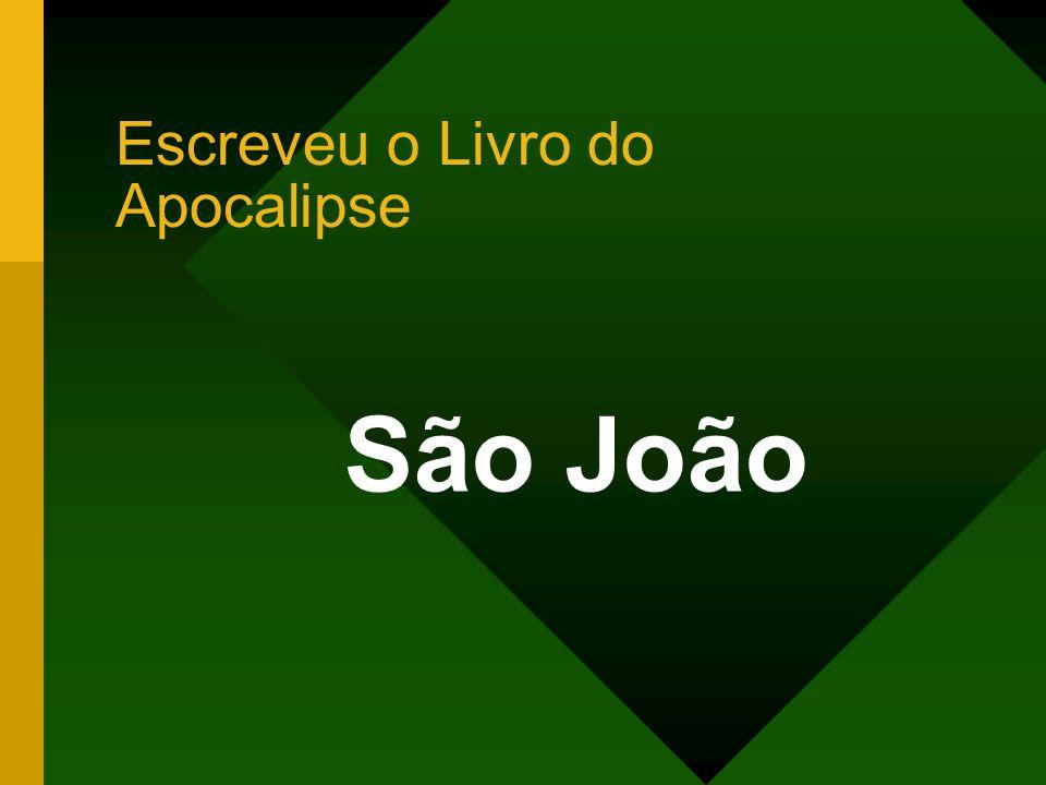 São João Escreveu o Livro do Apocalipse