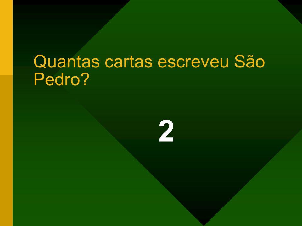 2 Quantas cartas escreveu São Pedro?