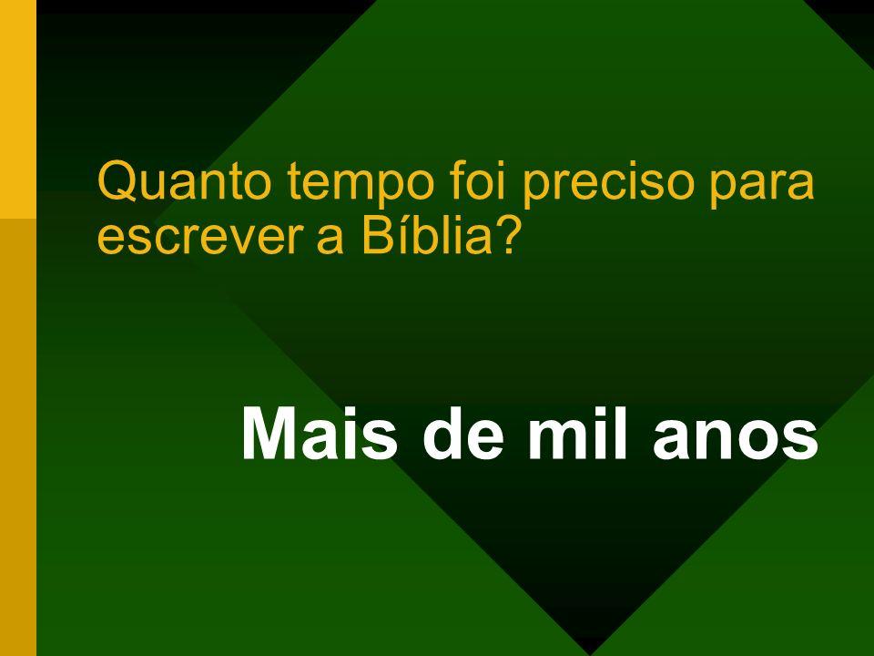 Quanto tempo foi preciso para escrever a Bíblia? Mais de mil anos
