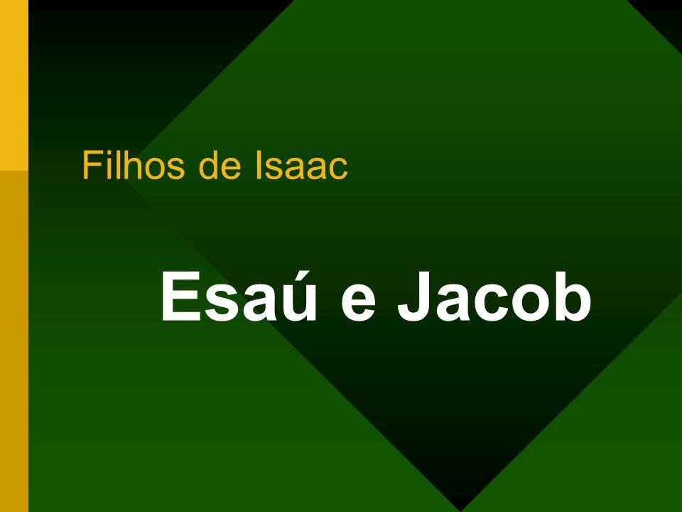 Esaú e Jacob Filhos de Isaac