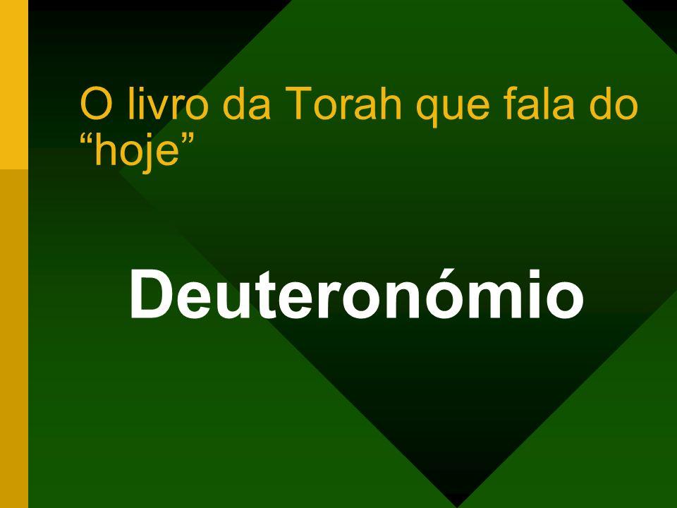 O livro da Torah que fala do hoje Deuteronómio