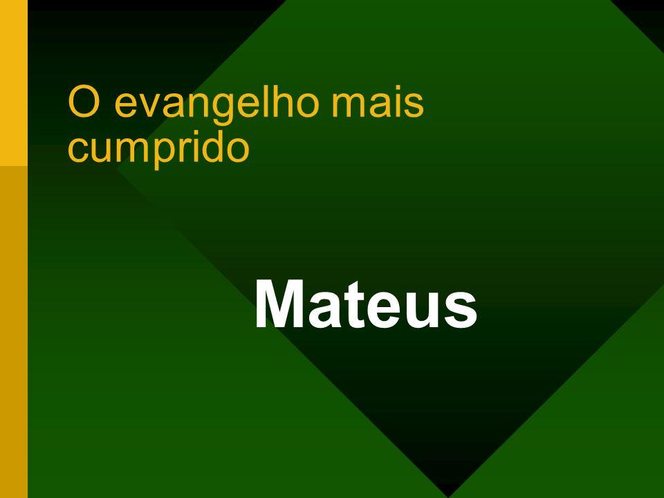 O evangelho mais cumprido Mateus