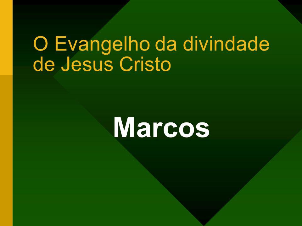 O Evangelho da divindade de Jesus Cristo Marcos
