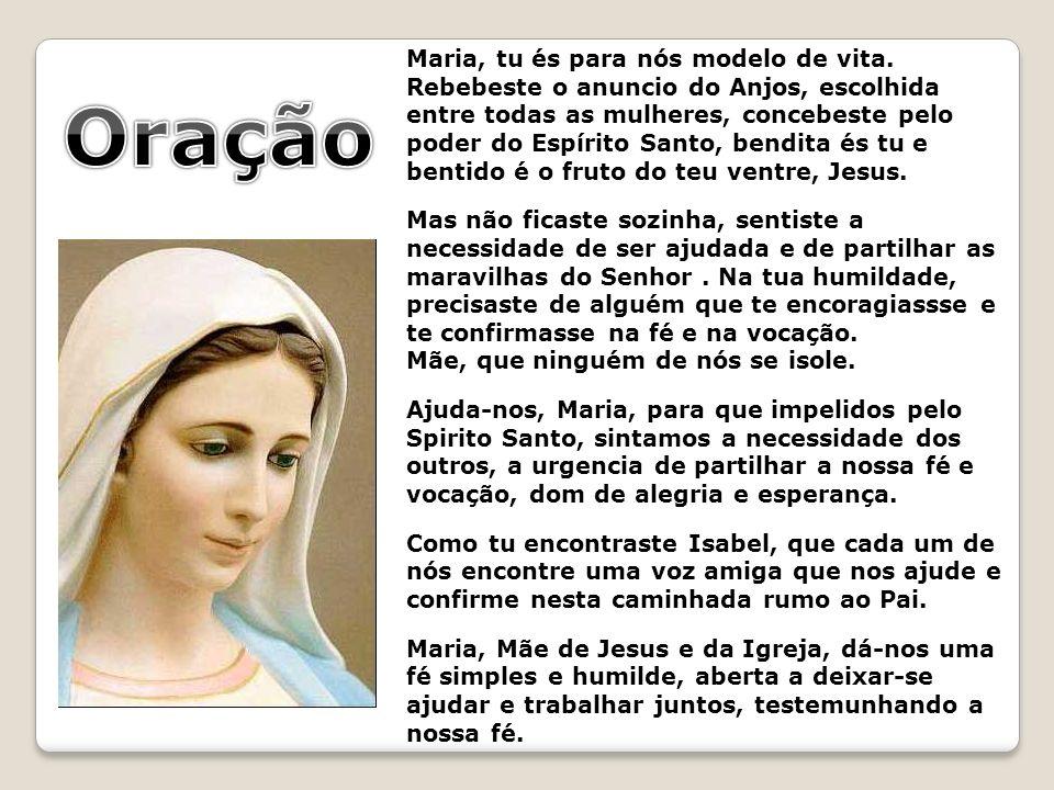 Maria, tu és para nós modelo de vita. Rebebeste o anuncio do Anjos, escolhida entre todas as mulheres, concebeste pelo poder do Espírito Santo, bendit