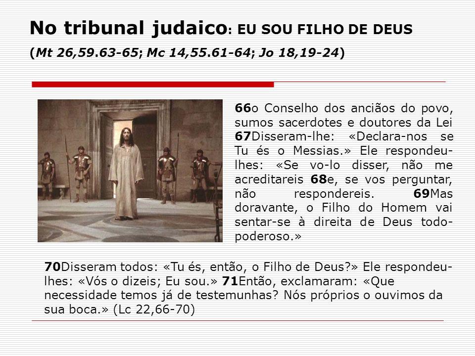 66o Conselho dos anciãos do povo, sumos sacerdotes e doutores da Lei 67Disseram-lhe: «Declara-nos se Tu és o Messias.» Ele respondeu- lhes: «Se vo-lo