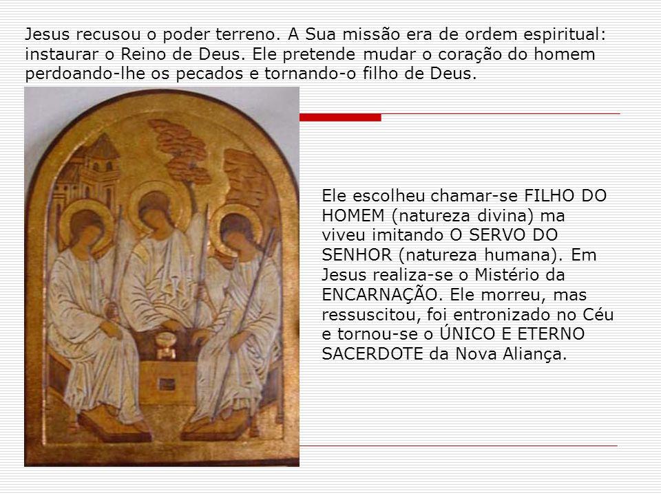 Ele escolheu chamar-se FILHO DO HOMEM (natureza divina) ma viveu imitando O SERVO DO SENHOR (natureza humana). Em Jesus realiza-se o Mistério da ENCAR