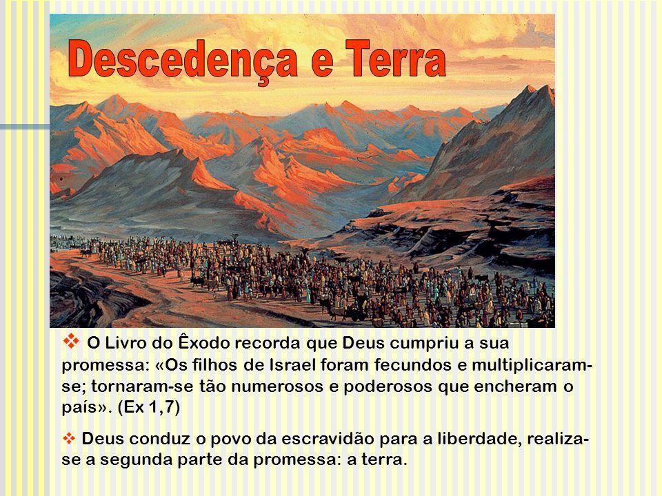 O Livro do Êxodo recorda que Deus cumpriu a sua promessa: «Os filhos de Israel foram fecundos e multiplicaram- se; tornaram-se tão numerosos e poderos