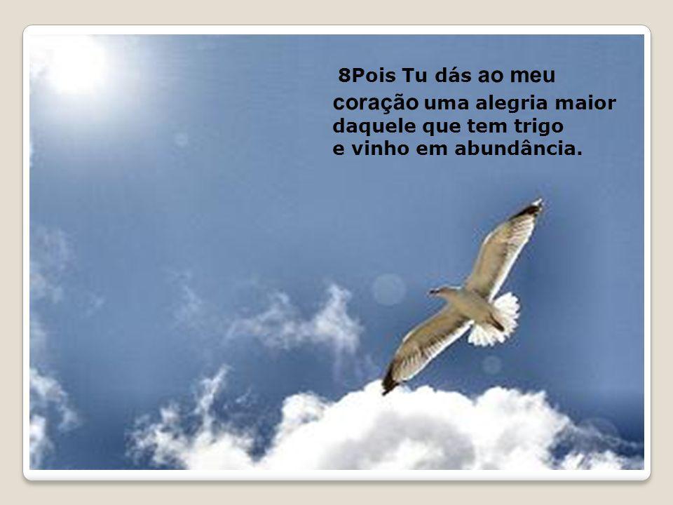 9Deito-me em paz e logo adormeço, porque só Tu, Senhor, me fazes viver em segurança.