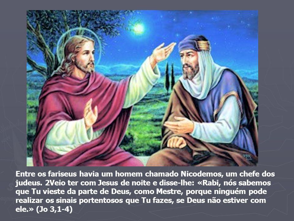 Entre os fariseus havia um homem chamado Nicodemos, um chefe dos judeus. 2Veio ter com Jesus de noite e disse-lhe: «Rabi, nós sabemos que Tu vieste da