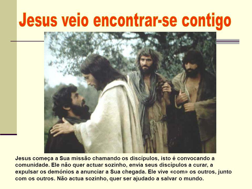 Jesus começa a Sua missão chamando os discípulos, isto é convocando a comunidade. Ele não quer actuar sozinho, envia seus discípulos a curar, a expuls