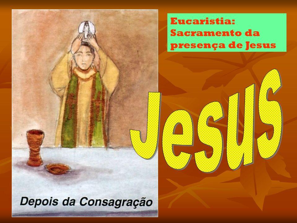 Eucaristia: Sacramento da presença de Jesus