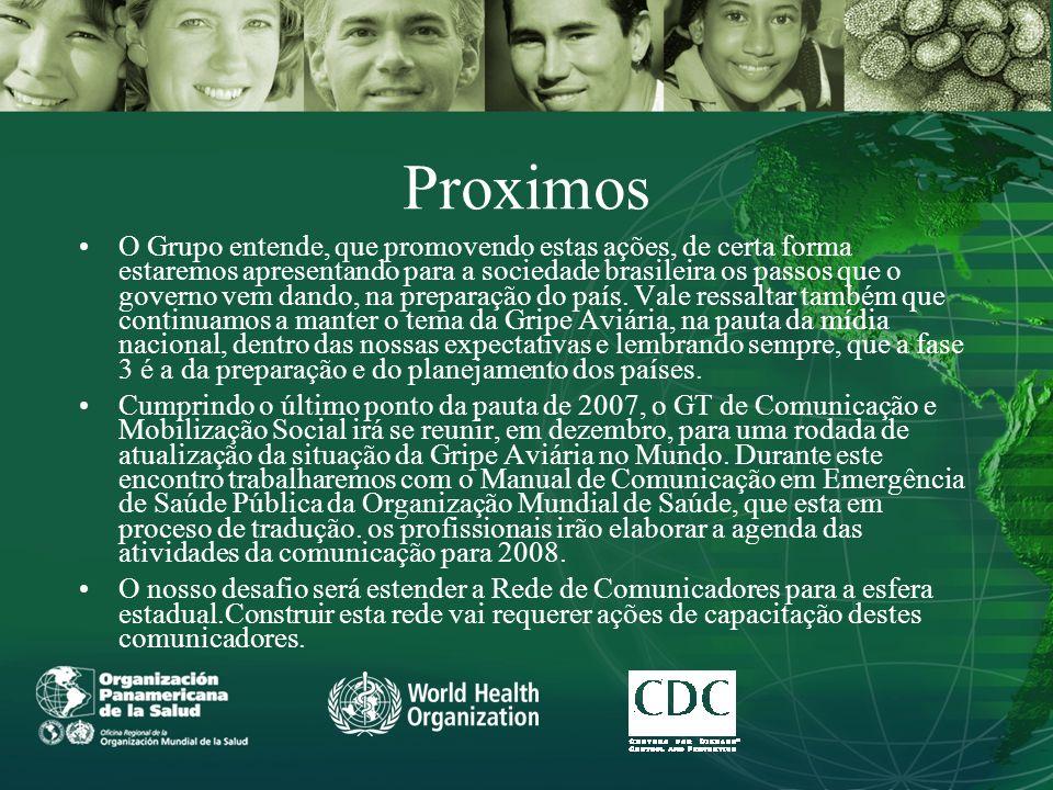 Proximos O Grupo entende, que promovendo estas ações, de certa forma estaremos apresentando para a sociedade brasileira os passos que o governo vem dando, na preparação do país.