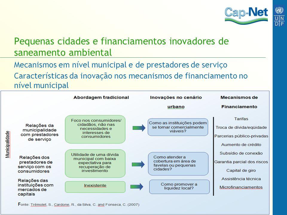 Pequenas cidades e financiamentos inovadores de saneamento ambiental Mecanismos em nível municipal e de prestadores de serviço Características da inov