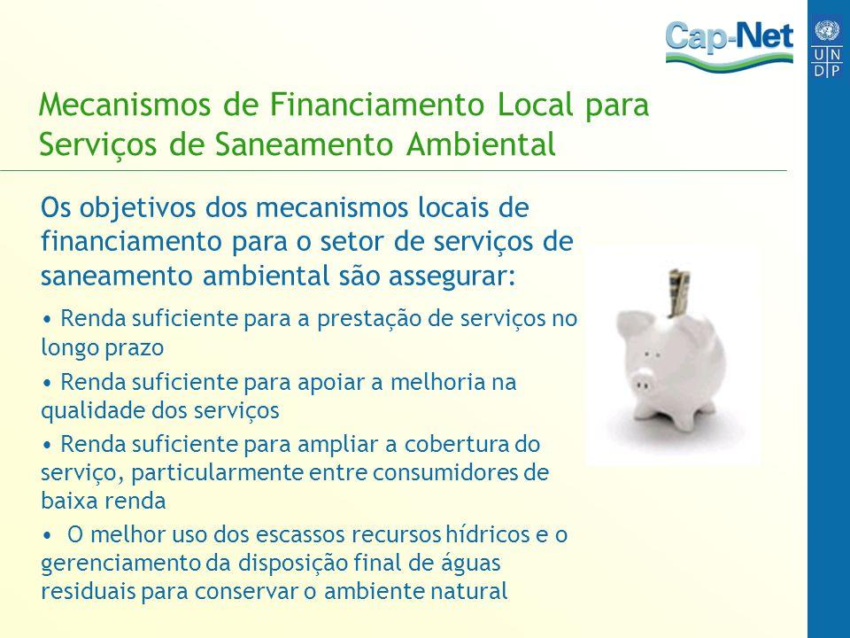 Mecanismos de Financiamento Local para Serviços de Saneamento Ambiental Os objetivos dos mecanismos locais de financiamento para o setor de serviços d