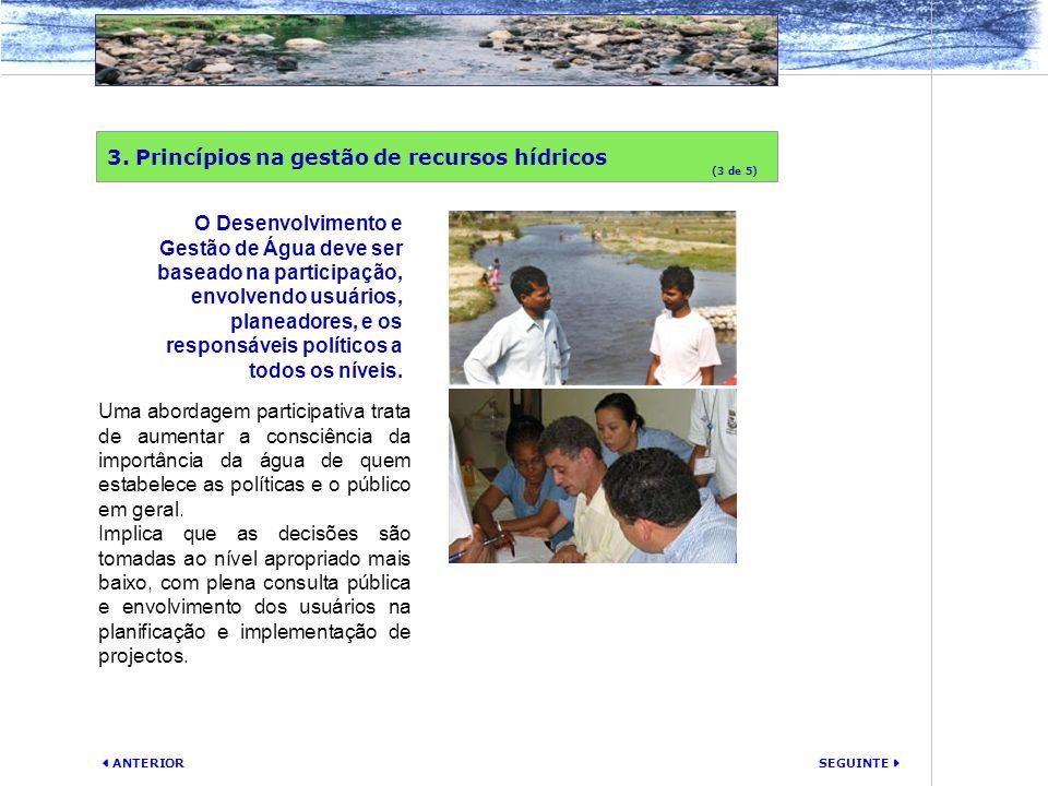 SEGUINTE ANTERIOR Uma abordagem participativa trata de aumentar a consciência da importância da água de quem estabelece as políticas e o público em ge