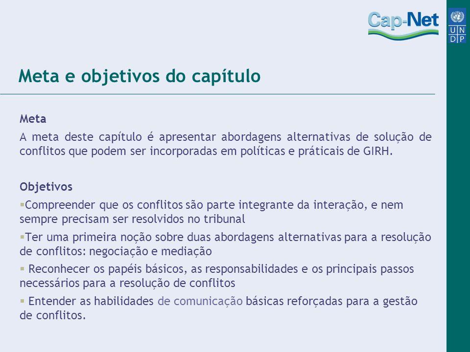 Meta e objetivos do capítulo Meta A meta deste capítulo é apresentar abordagens alternativas de solução de conflitos que podem ser incorporadas em pol