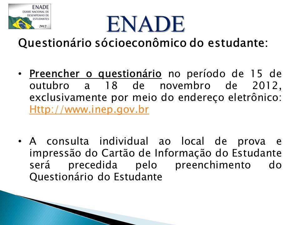 Questionário sócioeconômico do estudante: Preencher o questionário no período de 15 de outubro a 18 de novembro de 2012, exclusivamente por meio do en