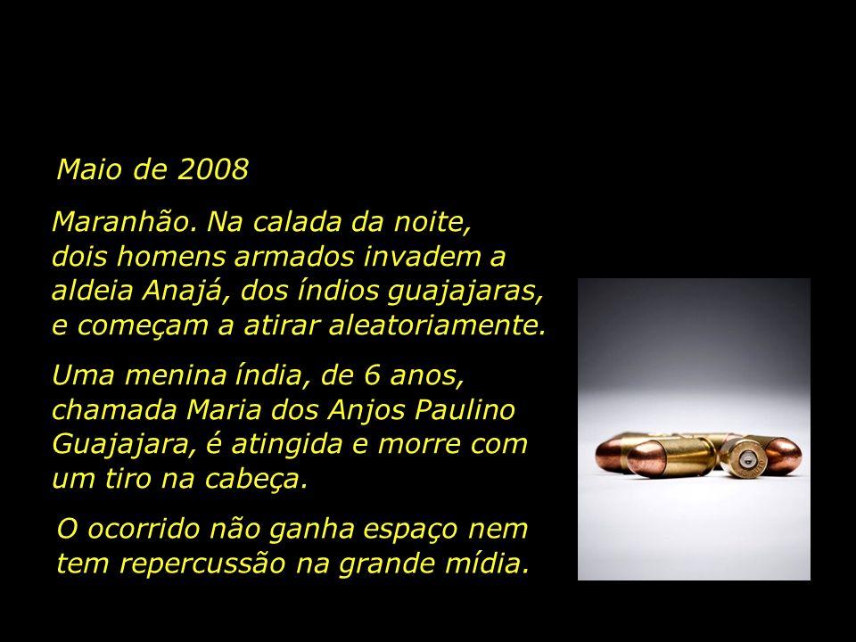 Maio de 2008 Maranhão.
