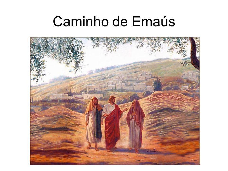Naquele dia, indo dois deles para um burgo chamado Emaús, distante de Jerusalém sessenta estádios – falavam entre si de tudo o que se passara.