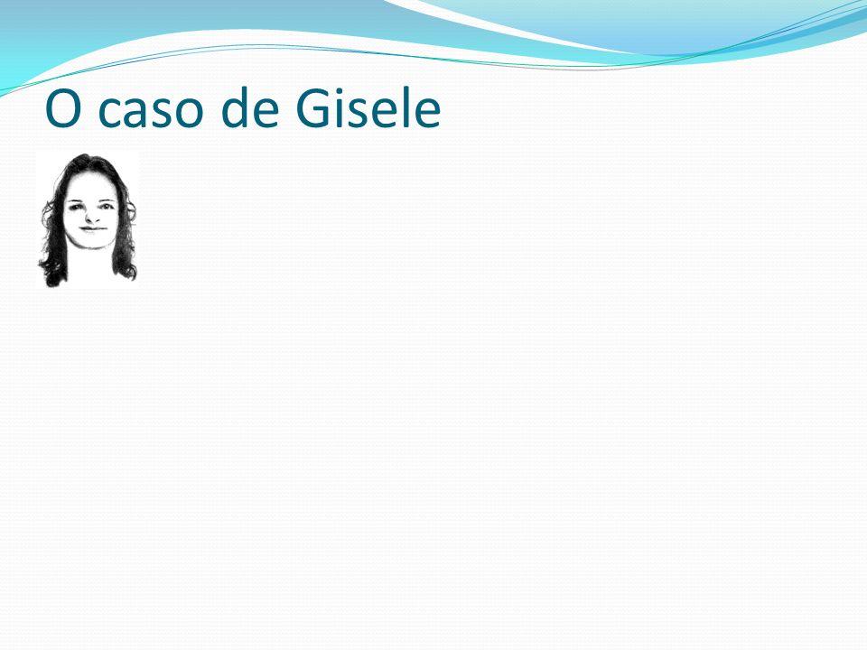 Quais os ensinamentos que podemos tirar do caso de Gisele Não há ninguém sem um fardo para carregar.