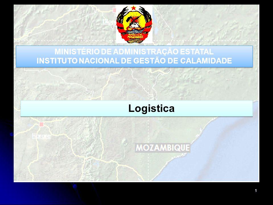 1 Logistica MINISTÉRIO DE ADMINISTRAÇÃO ESTATAL INSTITUTO NACIONAL DE GESTÃO DE CALAMIDADE MINISTÉRIO DE ADMINISTRAÇÃO ESTATAL INSTITUTO NACIONAL DE GESTÃO DE CALAMIDADE