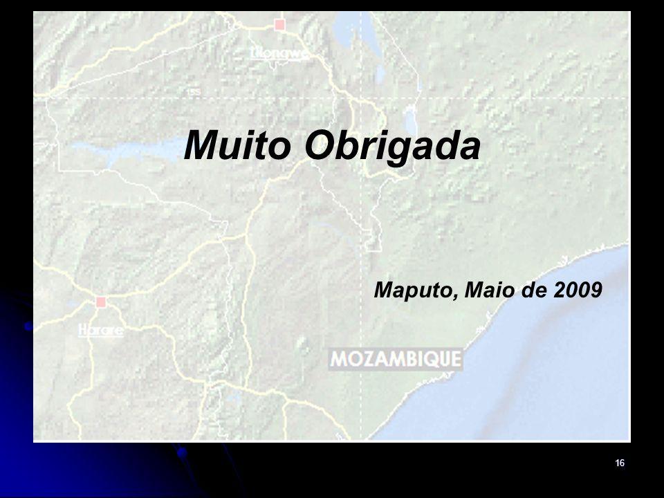 16 Muito Obrigada Maputo, Maio de 2009