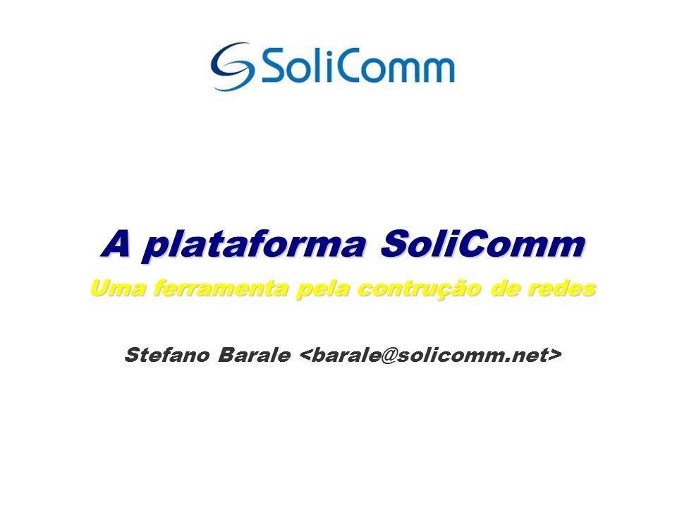 A plataforma SoliComm Uma ferramenta pela contrução de redes Stefano Barale
