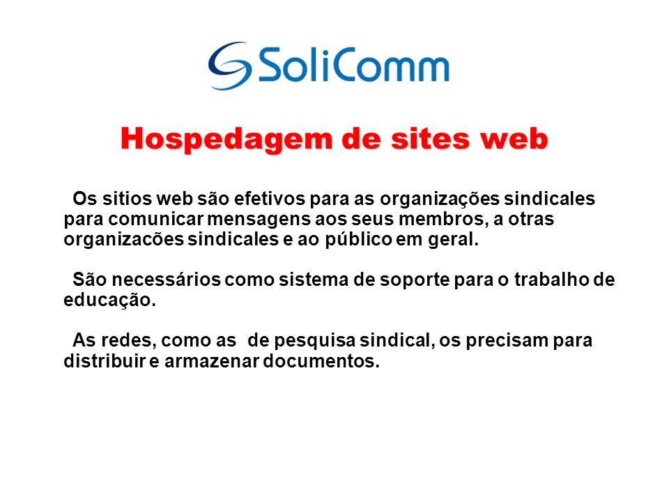 Hospedagem de sites web Os sitios web são efetivos para as organizações sindicales para comunicar mensagens aos seus membros, a otras organizacões sin