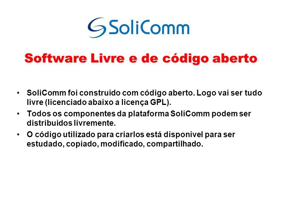 Software Livre e de código aberto SoliComm foi construido com código aberto. Logo vai ser tudo livre (licenciado abaixo a licença GPL). Todos os compo
