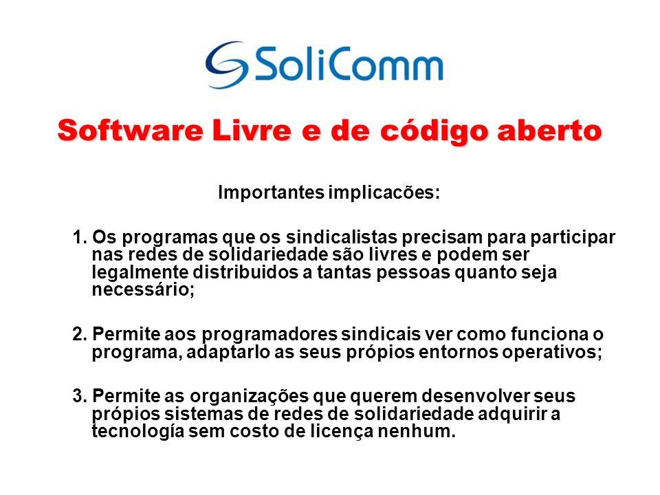 Software Livre e de código aberto Importantes implicacões: 1.