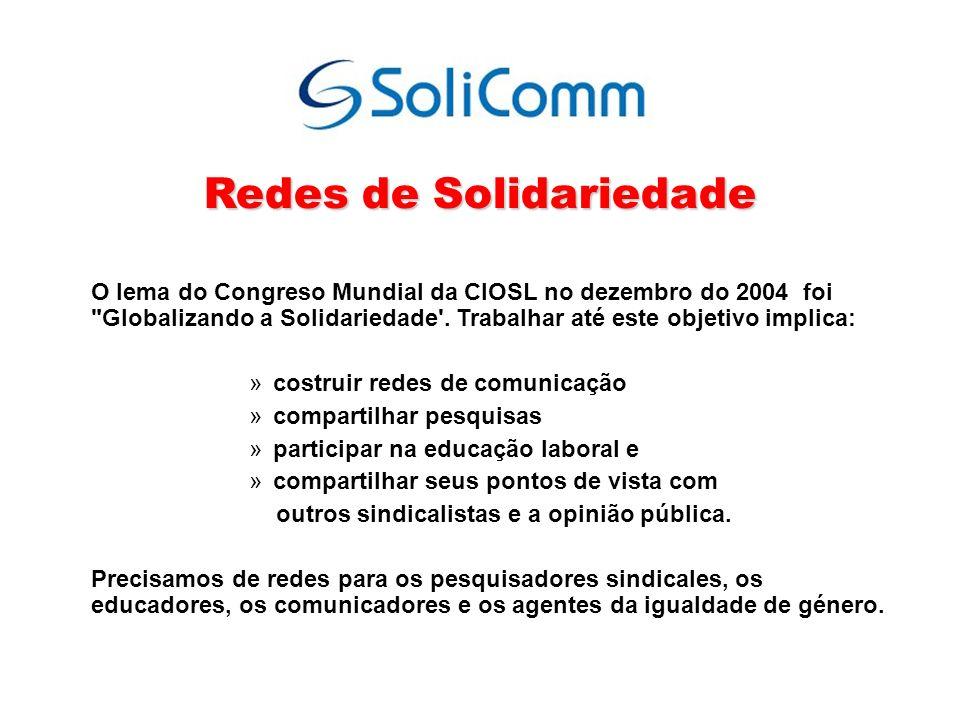 Redes de Solidariedade O lema do Congreso Mundial da CIOSL no dezembro do 2004 foi