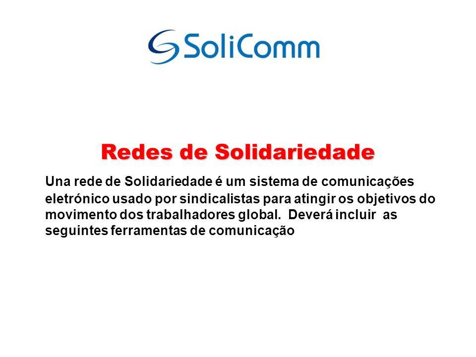 Redes de Solidariedade Una rede de Solidariedade é um sistema de comunicações eletrónico usado por sindicalistas para atingir os objetivos do moviment