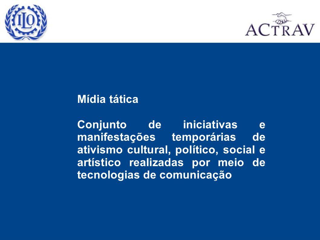 Mídia tática Conjunto de iniciativas e manifestações temporárias de ativismo cultural, político, social e artístico realizadas por meio de tecnologias