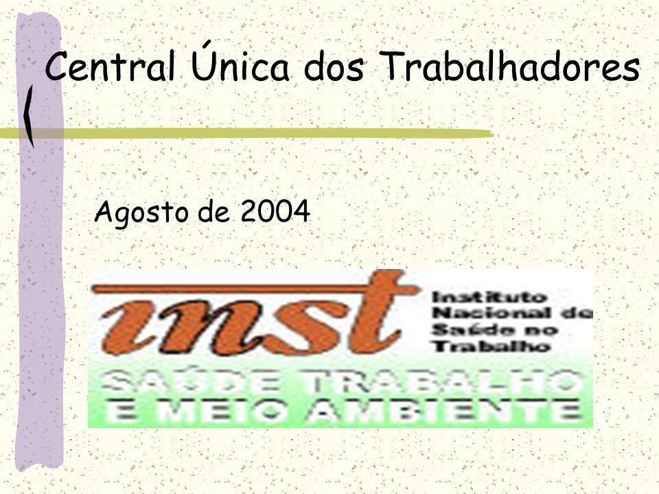 Central Única dos Trabalhadores Agosto de 2004