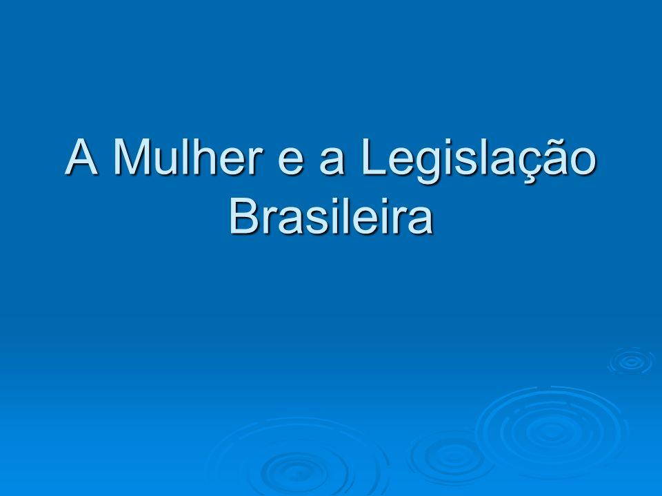 A Mulher e a Legislação Brasileira